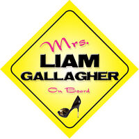 Mrs Liam Gallagher On Board Novelty Car Sign Oasis