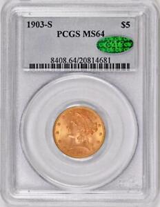 1903-S $5 Gold Liberty Half Eagle : PCGS MS64 CAC STICKER