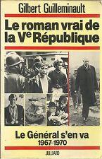 GILBERT GUILLEMINAULT LE ROMAN VRAI DE LA Ve REPUBLIQUE 1967-1970