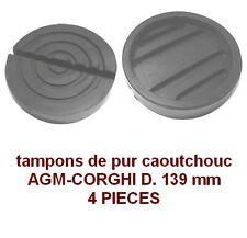 4 X tampons de pur caoutchouc D. 139 mm pour Pont elevateur AGM - GORGHI -Italie