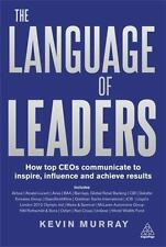 The Language of Leaders : How Top CEOs Communicate to Inspire, Influence and...