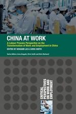 Critical Perspectives on Work and Employment: China at Work : A Labour...