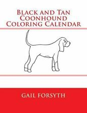 Black and Tan Coonhound Coloring Calendar by Gail Forsyth (2015, Paperback)