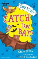 Very Good, Catch That Bat! (Zoo Story), Frost, Adam, Book