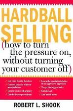 Hardball Selling: How to Turn the Pressure on