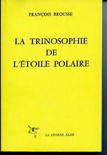 Esotérisme François BROUSSE La trinosophie de l'étoile polaire La licorne ailée