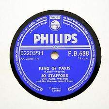 "JO STAFFORD ""King Of Paris / Wind In The Willow"" (E+) PHILIPS PB-688 [78 RPM]"