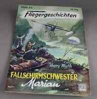 Fliegergeschichten / Band 65  - Fallschirmschwester Marian Harry Muth 1954 /S153