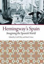 Hemingway's Spain : Imagining the Spanish World (2016, Hardcover)