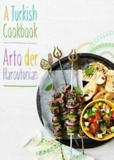 A Turkish Cookbook by Arto der Haroutunian (Hardback, 2015)