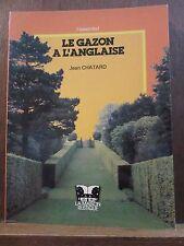 """Jean Chatard: le gazon à l'anglaise/ la Maison Rustique """"l'essentiel"""""""