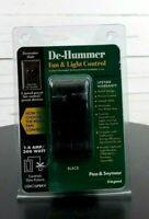 DE-HUMMER FAN & LIGHT BLACK 1.6 AMP 300 WATT CONTROLS 1 FIXTURE