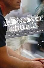 reDiscover Church: Ten Reasons Why People Leave, And Why They're Coming Back (10