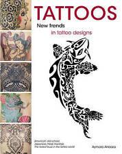 Tattoos: New Trends in Tattoo Designs Paperback Book