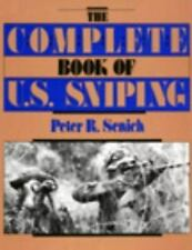 """""""THE COMPLETE BOOK OF U.S. SNIPING"""" by Peter R. Senich (1988 Paladin Press)"""