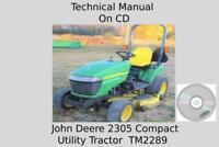 John Deere 2305 Compact Utility Tractor Technical Manual TM2289 On CD