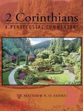 2 Corinthians : A Pentecostal Commentary by Matthew N. O. Sadiku (2014,...