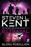 Kent  Steven L-Clone Rebellion 5 Betrayal BOOK NUOVO