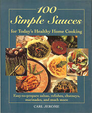 100 Simple Sauces for Today's Healthy Home Cooking-salsa-relish-chutney-more! PB