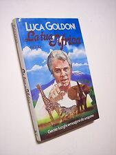 GOLDONI Luca: LA TUA AFRICA, Rizzoli 1986, 1a edizione