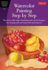 Watercolor Painting Step by Step (Artist's Library) by Walter Foster Publishing