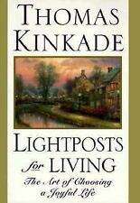 Lightposts for Living : The Art of Choosing a Joyful Life by Thomas Kinkade (...