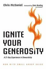 Ignite Your Generosity: A 21-Day Experience in Stewardship by McDaniel, Chris