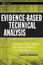 Evidence-Based Technical Analysis: Applying the Scientific Method and Statistica