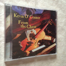 KEVIN O'CONNOR FROM THE CHEST MALGCD113 1999 WORLD MUSIC