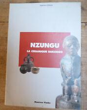 MAUREEN VINCHE  NZUNGU LA CERAMIQUE BAKONGO  LEO FELIX  TRIBAL ARTS 2002