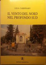 Il vento del nord nel profondo sud - Lilia Carbonaro - Ed. Giannotta - 1991 - G