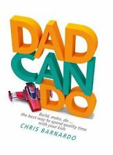 dadcando: Build, Make, Do... the Best Way to Spend Time with Your Kids-ExLibrary