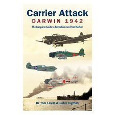 Bombing of Darwin Carrier Attack Darwin 1942 The Complete Guide Book Myths