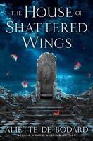 The House of Shattered Wings by Bodard, Aliette de in Used - Very Good