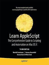Learn Applescript: The Comprehensive Guide To Scripting And Automation On Mac...