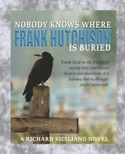 Nobody Knows Where Frank Hutchison Is Buried by Richard Siciliano (2016,...