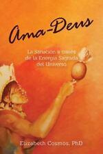 AMA-Deus: Lasanacion a Traves de La Energia Sagrada del Universo (Paperback or S