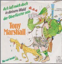 """7"""" Tony Marshall Ach laß mich doch in Deinem Wald der Oberförster sein 80`s"""