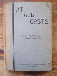 Antiquarian AT ALL COSTS,W.A.Cull.1919,A.I.F.Anzac,Gallipoli,Rare WW I memoirs