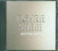 Bosra Sham - Better Days Cd Perfetto