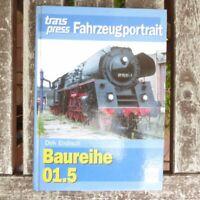 Fahrzeugportrait: Baureihe 01.5 von Dirk Endisch, Transpress Verlag