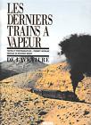 LES DERNIERS TRAINS A VAPEUR DE L'AVENTURE (Chemin de fer)