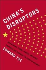 China's Disruptors: How Alibaba, Xiaomi, Tencent, and Other Companies Are by Tse