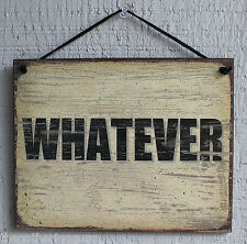 Whatever Sign Bff House Home Place Work Best Friend Gag Gift Blonde USA Wood vtg