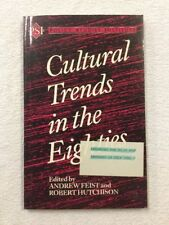 Andrew Feist. Robert Hutchinson. Cultural Trends in the Eighties. Fast Post !