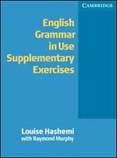 English grammar in use. Supplementary exercises. Without answers. Per le Scuole