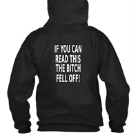 If You Can Read This The Bitch Fell Off Novelty Hoodie Motorbike Accessories