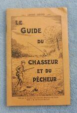 LE GUIDE DU CHASSEUR et DU PÊCHEUR  1938-1939 Syndicat Des Armuriers  détaillant