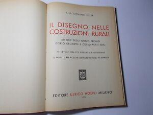 LIBRO ARCHITETTURA IL DISEGNO MELLE COSTRUZIONI RURALE G. SELLER ED. HOEPLI 1958