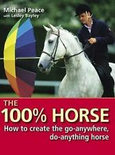 The 100 Per Cent Horse: How to Create the Go-Anywhere, Do-Anything-ExLibrary
